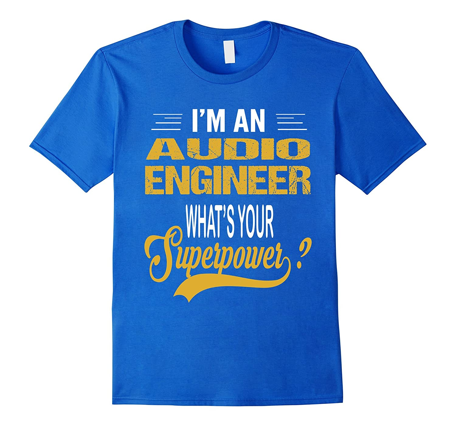 AUDIO ENGINEER - Whats Your Superpower T-Shirt-Vaci