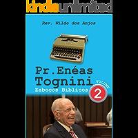 Pr. Enéas Tognini: Esboços Bíblicos - Vol 2