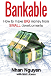 BANKABLE: How to make big money from small developments