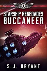 Starship Renegades: Buccaneer Kindle Edition