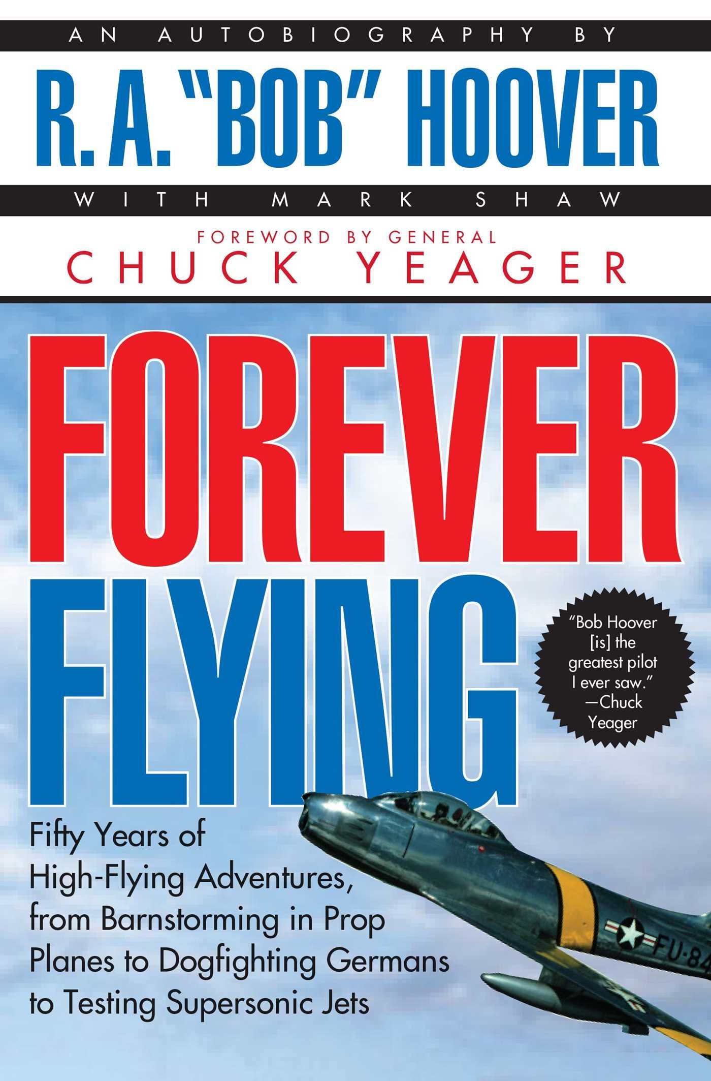 Forever Flying: Fifty Years of High-flying Adventures, From