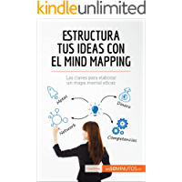 Estructura tus ideas con el mind mapping: Las claves para elaborar un mapa mental eficaz (Coaching)