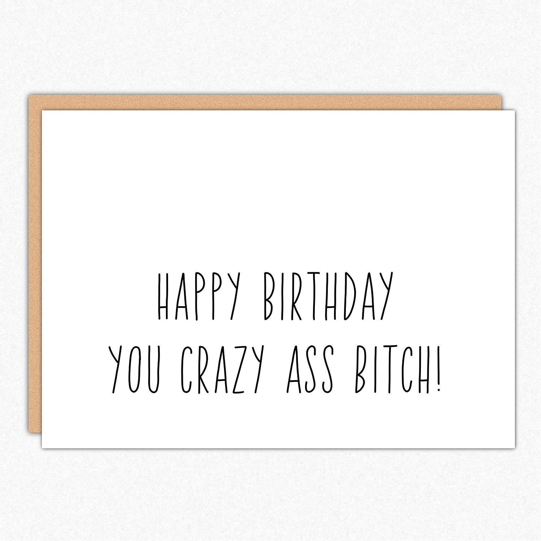 Amazon Best Friend Birthday Card 065 Crazy Ass Bitch Funny For Her Girlfriend Sister Handmade