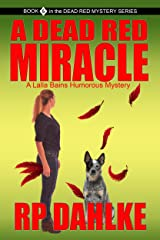 A DEAD RED MIRACLE: A Lalla Bains Humorous Mystery Series (The Dead Red Mystery Series Book 5) Kindle Edition