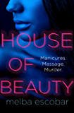 House of Beauty: The Colombian crime sensation and bestseller