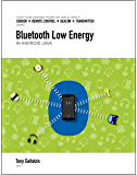 Bluetooth Low Energy in Android Java (Kindle Edition): Your Guide to Programming the Internet of Things (Bluetooth Low Energy Programming Book 2) (English Edition)