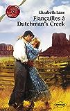 Fiançailles à Dutchman's Creek (Harlequin Les Historiques)