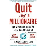 Quit Like a Millionaire: No Gimmicks, Luck, or Trust Fund Required