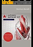 AutoCAD 2015 2D para iniciantes: Passo a Passo