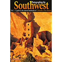 Photographing the Southwest: Volume 3-Colorado/New Mexico