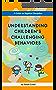 Understanding Children's Challenging Behaviors: A Guide to Rightful Discipline