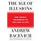 The Age of Illusions: How America Squandered Its Cold War Victory (English Edition)