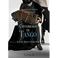 Conversemos de Tango Volumen II (Spanish Edition)
