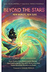 Beyond the Stars: New Worlds, New Suns: a space opera anthology Kindle Edition