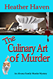 The Culinary Art of Murder (The Alvarez Family Murder Mysteries Book 6)