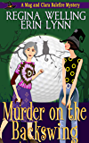 Murder on the Backswing (The Mag and Clara Balefire Mysteries Book 2)