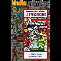Bárrabasadas Vértice, los Vengadores: Contra Thanos y otras historias