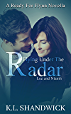 Flying Under The Radar (Lee and Niamh): A Ready For Flynn Novella