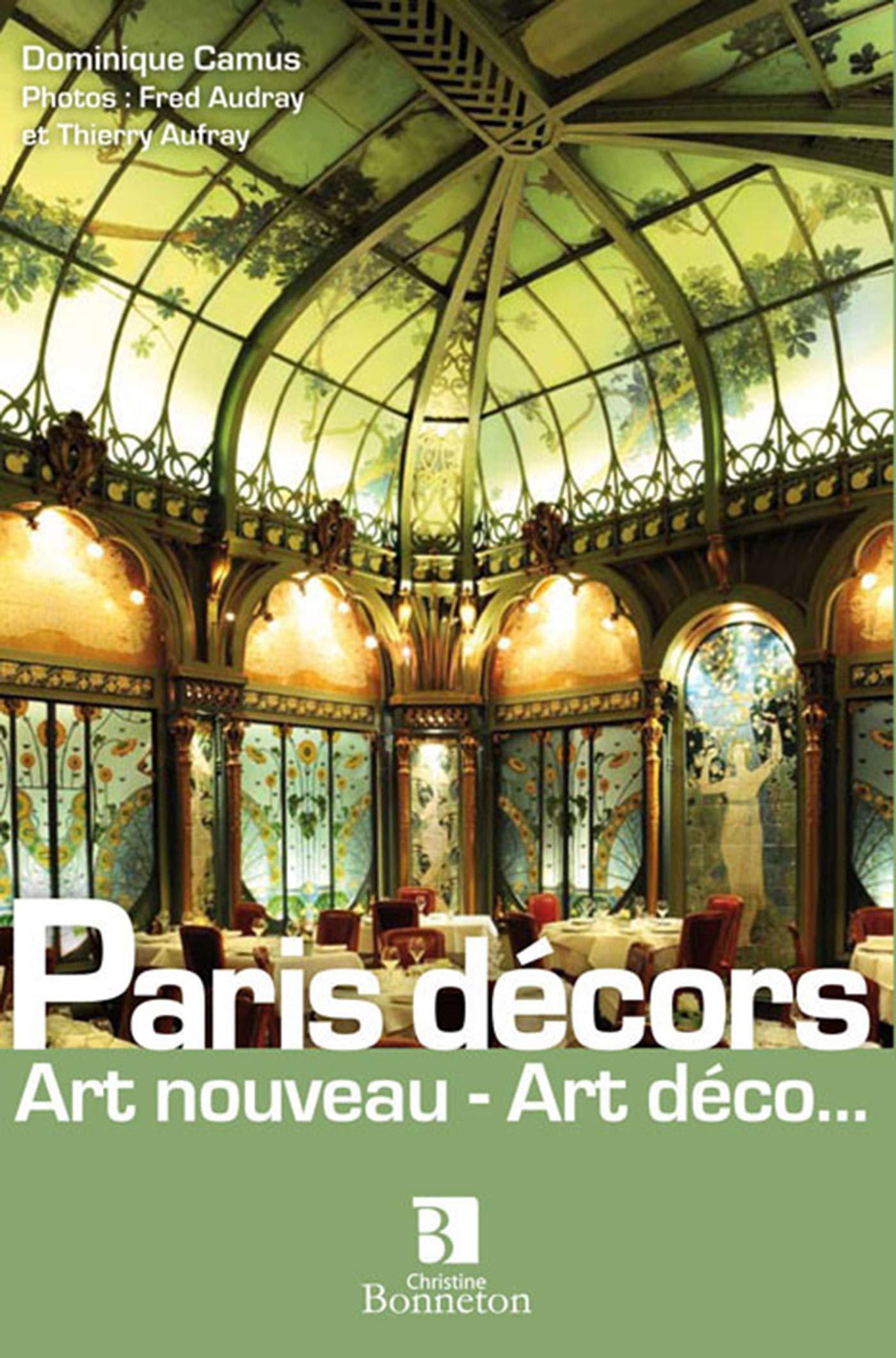 Paris Decors Art Nouveau Art Deco Amazon Co Uk Camus Prat 9782862535050 Books