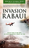 Invasion Rabaul: The Epic Story of Lark Force, the Forgotten Garrison, January ? July 1942