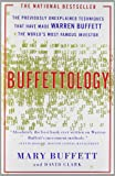 Buffettology: The Previously Unexplained Techniques that have made Warren Buffett the Worlds most Famous Investor