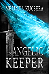 His Angelic Keeper Kindle Edition