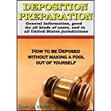 DEPOSITION PREPARATION - For all cases, in all jurisdictions (Know Your Legal Rights)