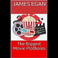 The Biggest Movie Plotholes