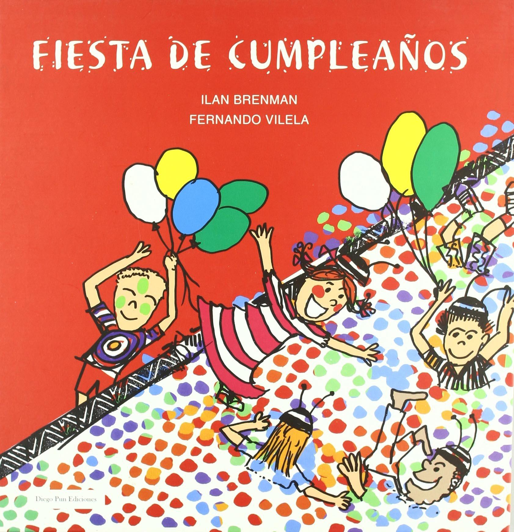 Fiesta de cumpleaños: Ilan ; Vilela, Fernando ; Rodríguez ...