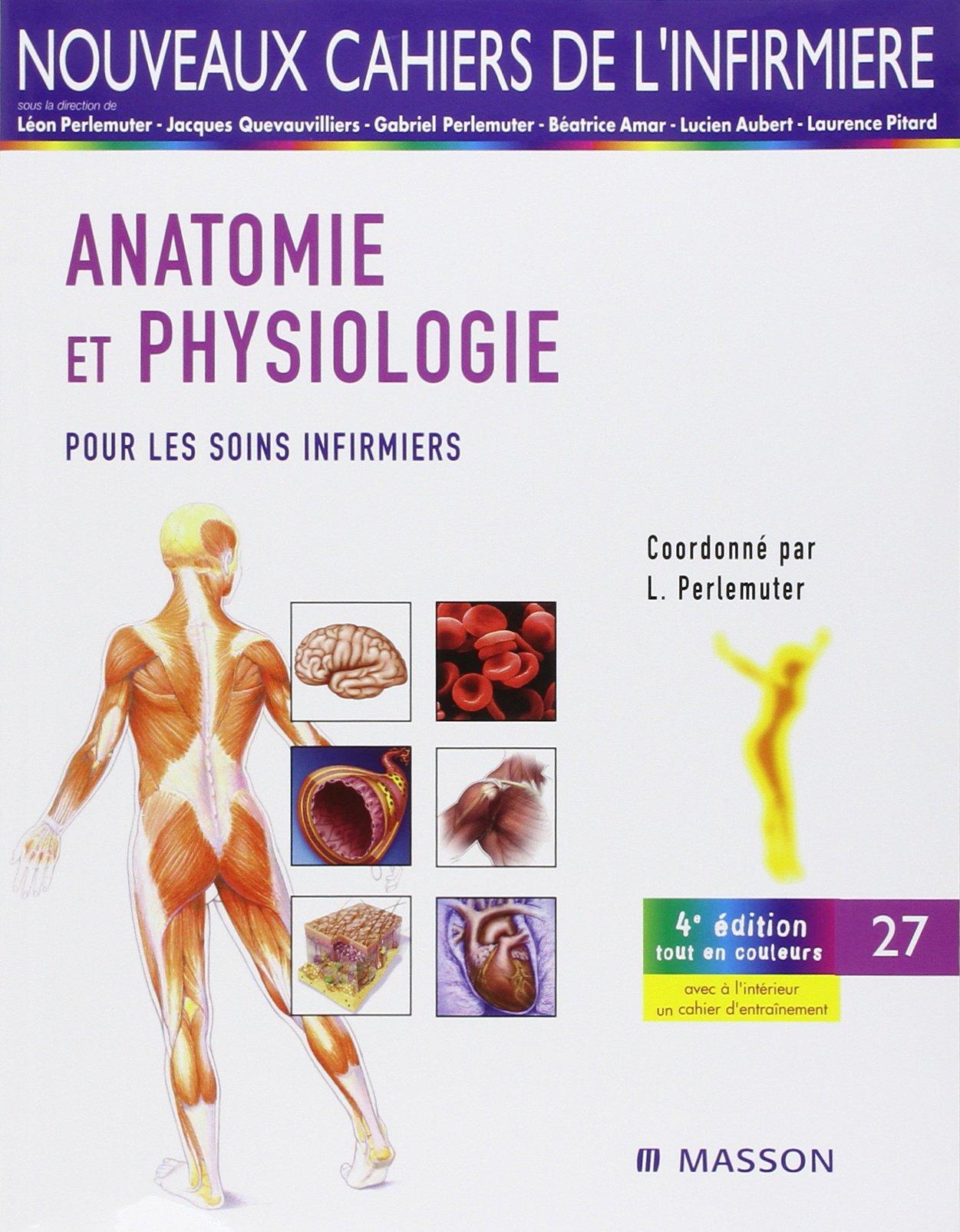 Amazon.fr - Anatomie et physiologie: Pour les soins infirmiers ...