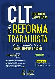 CLT Comparada e Atualizada com a Reforma Trabalhista - Com comentários de Vólia Bomfim Cassar