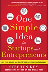 One Simple Idea for Startups and Entrepreneurs:  Live Your Dreams and Create Your Own Profitable Company Kindle Edition