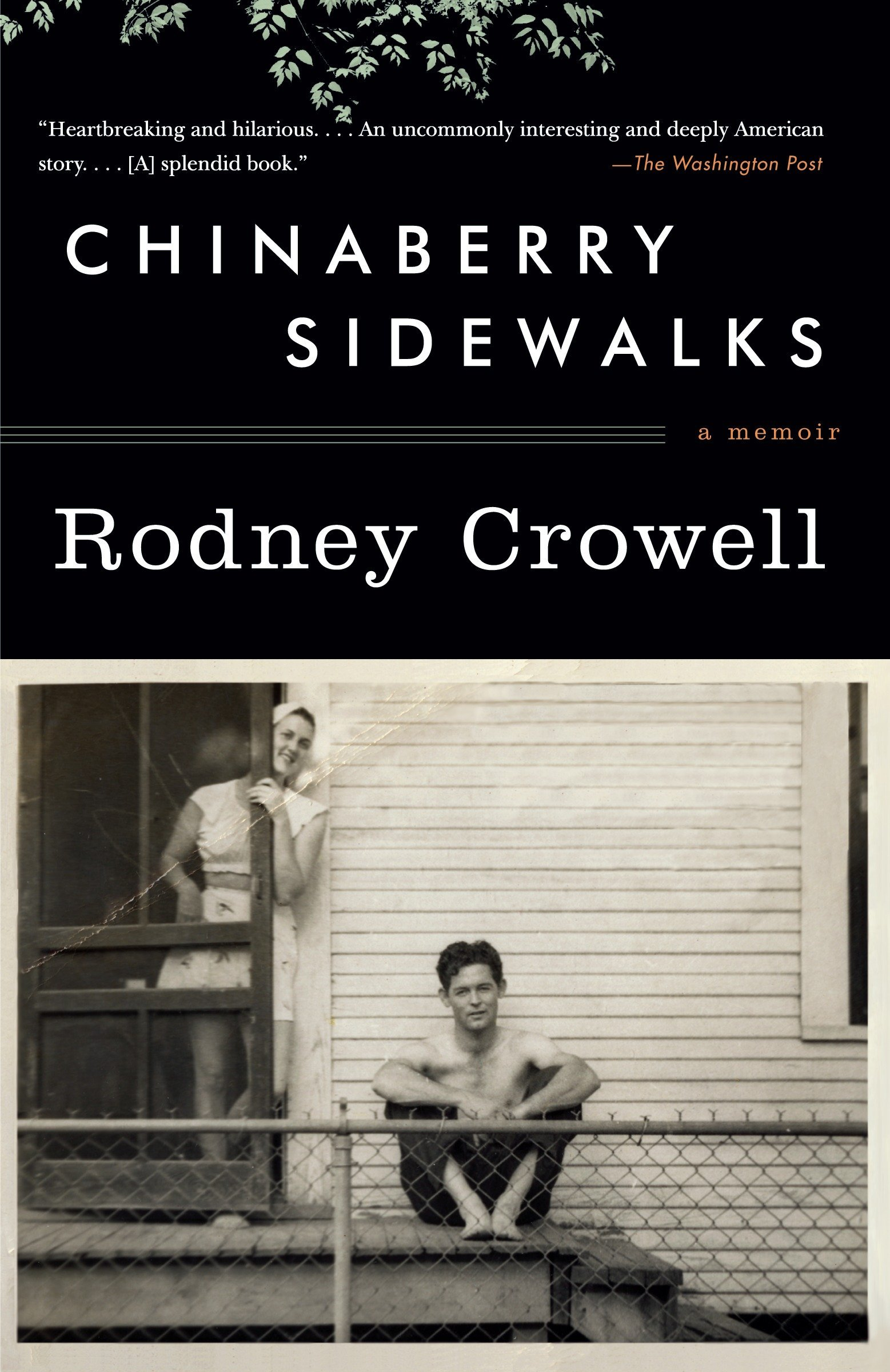 Amazon fr - Chinaberry Sidewalks: A Memoir - Rodney Crowell