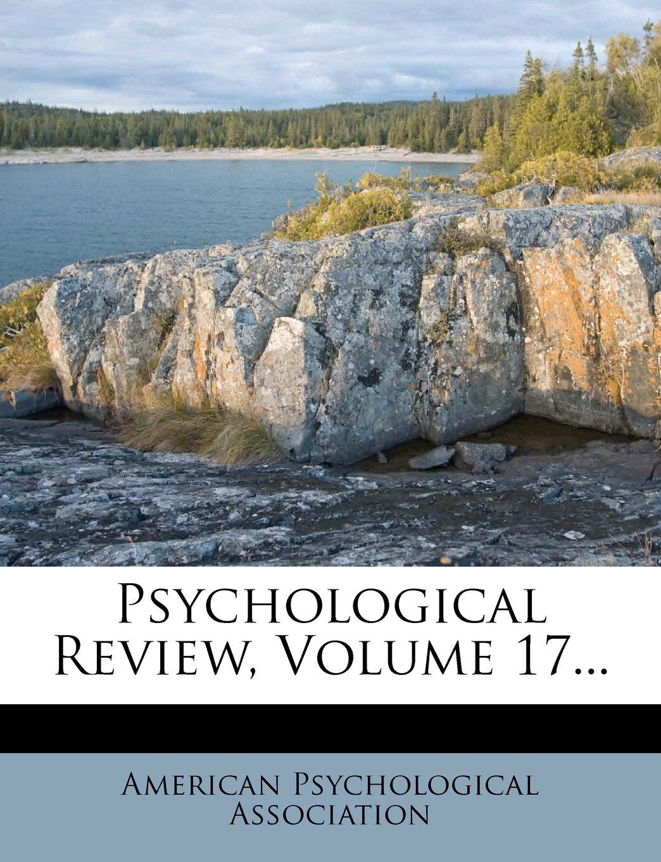 Read Online Psychological Review, Volume 17... ebook