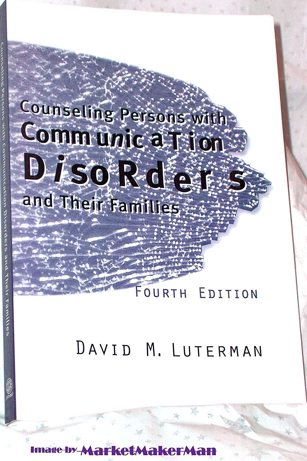 Counseling Persons with Communication Disorders and Their Families David M. Luterman