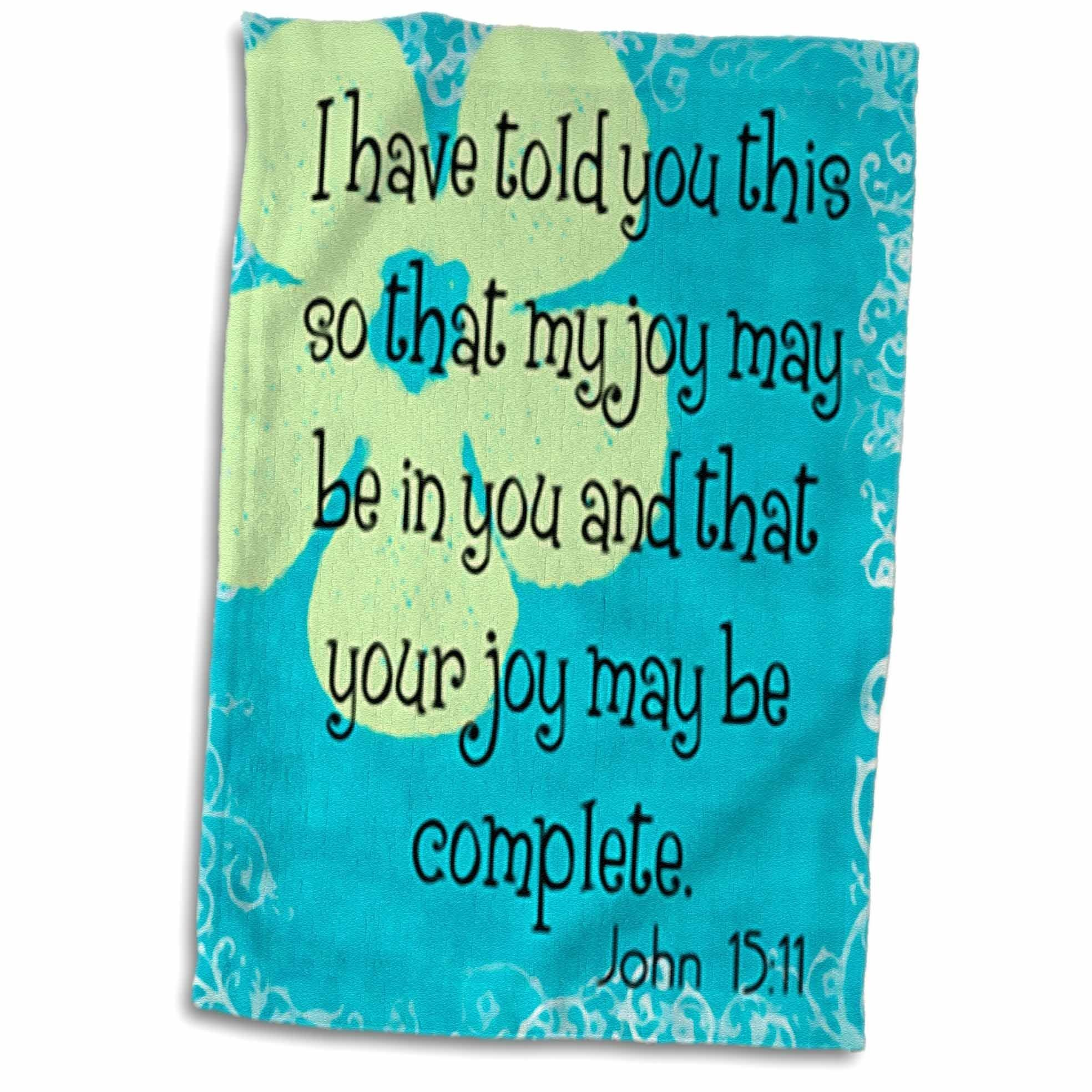 3D Rose Verse John 15-11 Whimsical Flower Bible Christian Inspirational Saying Towel, 15'' x 22''