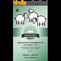 Discipulado Bíblico: Guia de Estudos Bíblicos, Volume 3