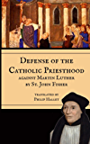 Defence of the Catholic Priesthood: Against Martin Luther