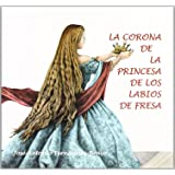 La Corona de la Princesa de Los Labios de Fresa