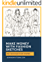 Make money with your fashion illustrations,: A 7 Days Plan that helps you to get clear plan on how to get started as a freelance fashion illustrator and ... from your fashion sketches (English Edition)