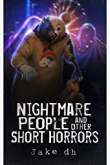 Nightmare People and Other Short Horrors Kindle Edition