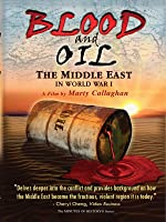 Blood and Oil - The Middle East in World War I