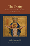 The Trinity: An Introduction to Catholic Doctrine on the Triune God