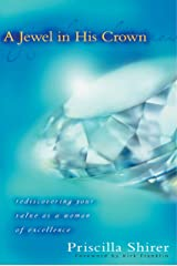 A Jewel in His Crown: Rediscovering Your Value as a Woman of Excellence Kindle Edition