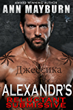 Alexandr's Reluctant Submissive (Submissive's Wish Book 4)