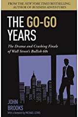The Go-Go Years: The Drama and Crashing Finale of Wall Street's Bullish 60s Kindle Edition