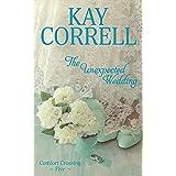 The Unexpected Wedding (Comfort Crossing Book 5)
