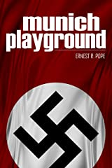 Munich Playground: (Expanded, Annotated) Kindle Edition