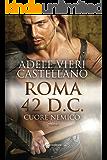 Roma 42 d.C. Cuore nemico (Leggereditore Narrativa) (Italian Edition)