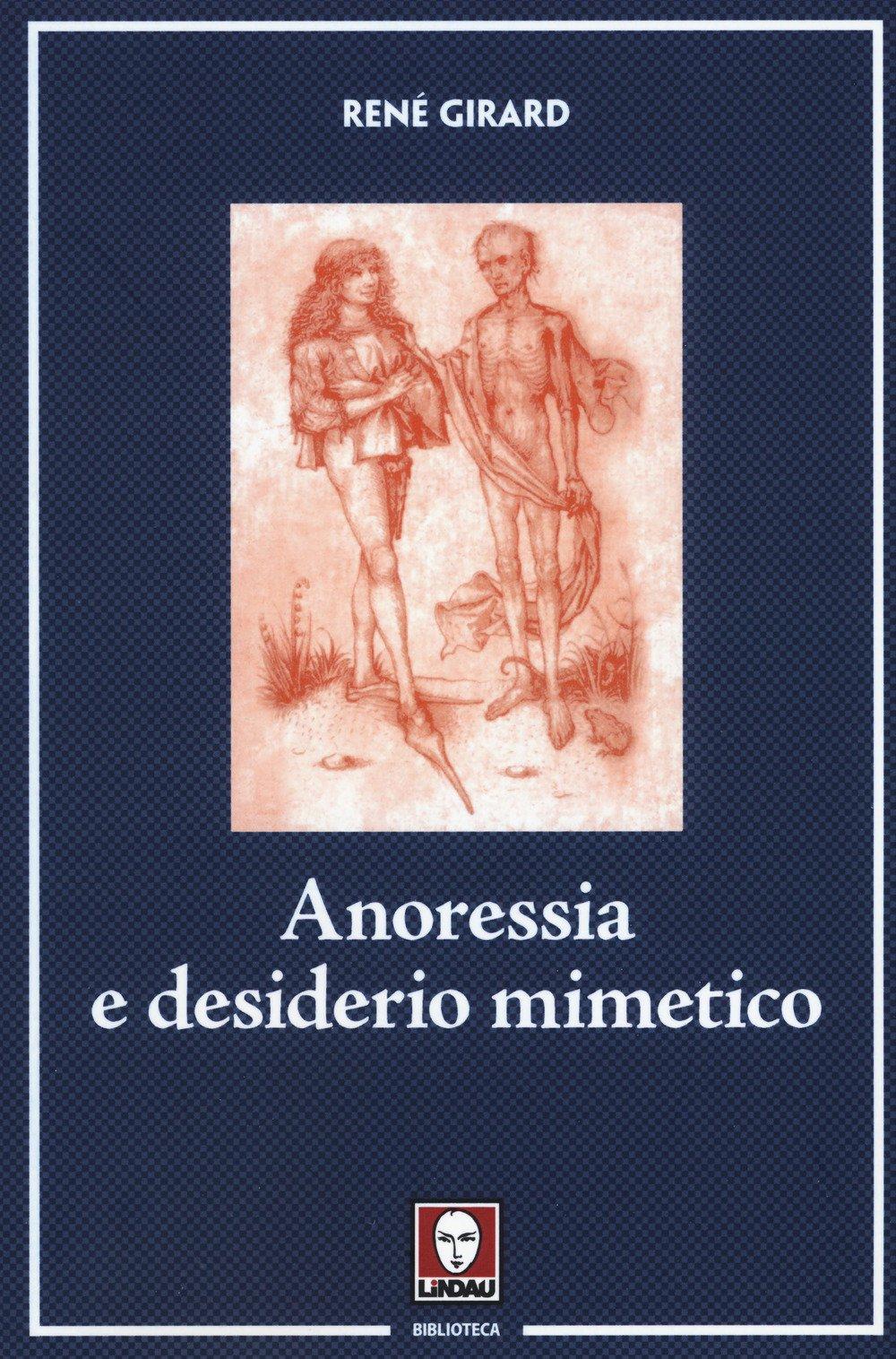 Anoressia e desiderio mimetico Copertina flessibile – 12 ott 2017 René Girard C. Tarditi Lindau 8867087991